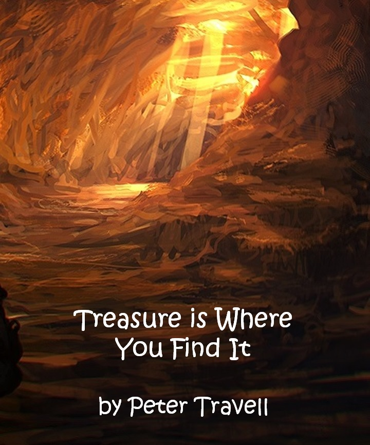 TREASURE IS WHERE YOU FIND IT